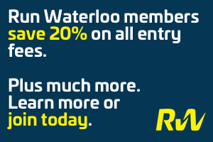Run Waterloo members save 20% on all entry fees. Plus much more. Learn more or join today.