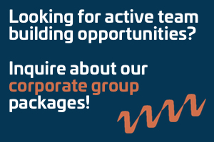 Looking for active team building opportunities? Inquire about our corporate group packages!