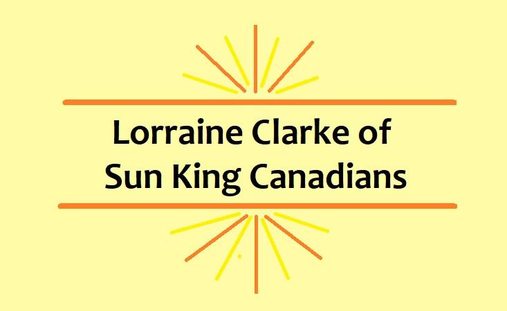 Lorraine Clarke - Sun King Canadians - 3 Classes: Rising Stars, Sensational Seniors, Journalism