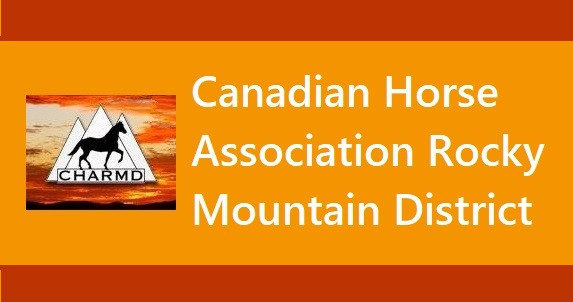 CHARMD - Canadian Horse Association Rocky Mountain District - Canadian and Endangered Breed Divisions