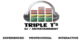 Triple T's DJ / Entertainment