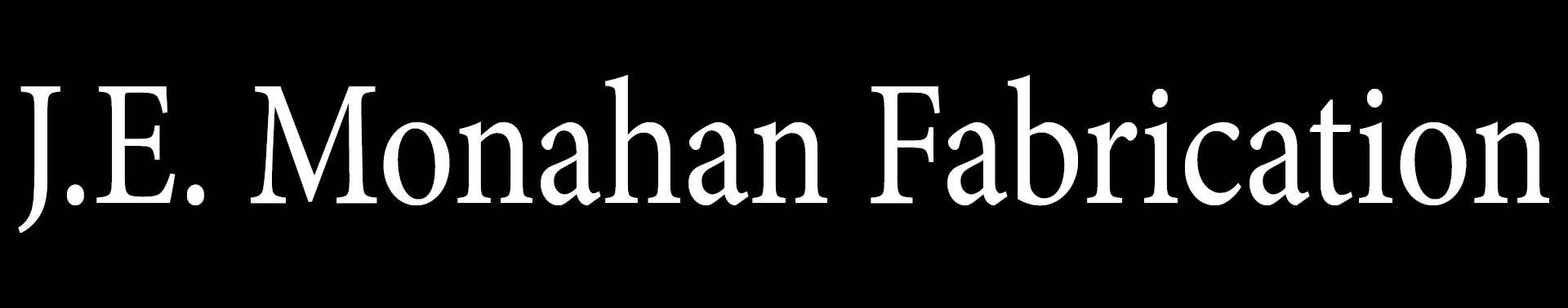 J.E. Monahan Fabrication