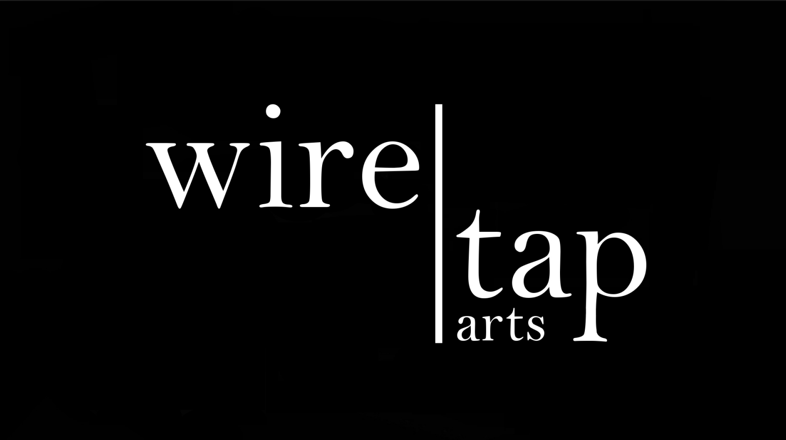Wire Tap Arts